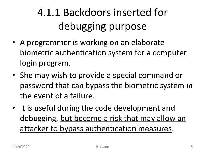 4. 1. 1 Backdoors inserted for debugging purpose • A programmer is working on