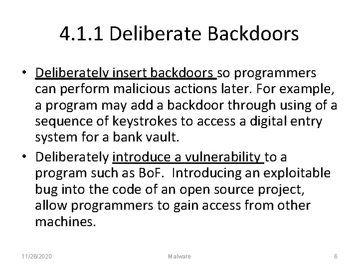 4. 1. 1 Deliberate Backdoors • Deliberately insert backdoors so programmers can perform malicious