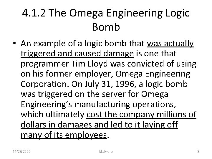 4. 1. 2 The Omega Engineering Logic Bomb • An example of a logic