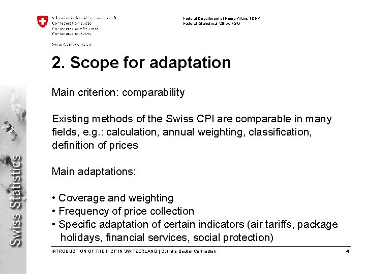 Federal Department of Home Affairs FDHA Federal Statistical Office FSO 2. Scope for adaptation