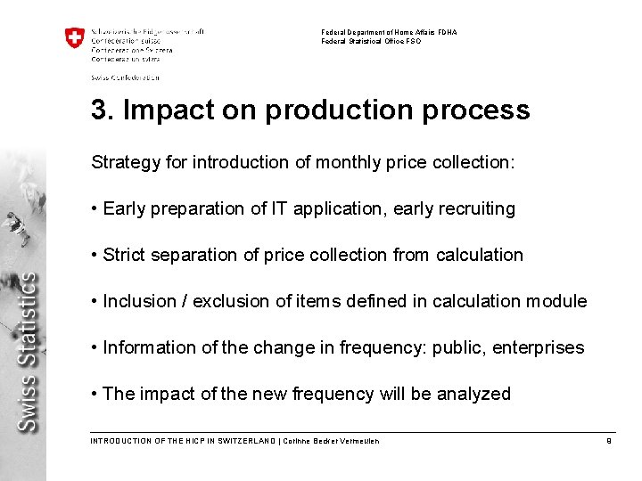 Federal Department of Home Affairs FDHA Federal Statistical Office FSO 3. Impact on production