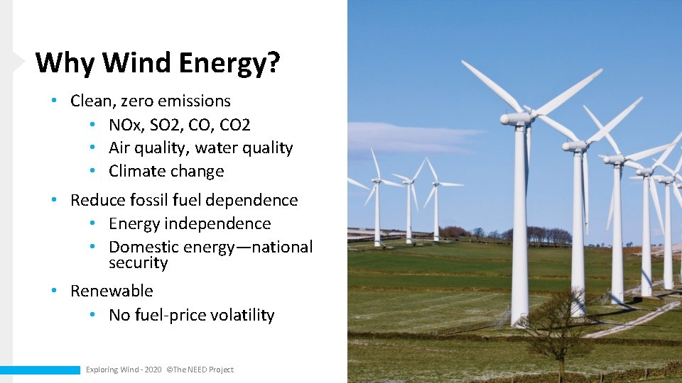 Why Wind Energy? • Clean, zero emissions • NOx, SO 2, CO 2 •
