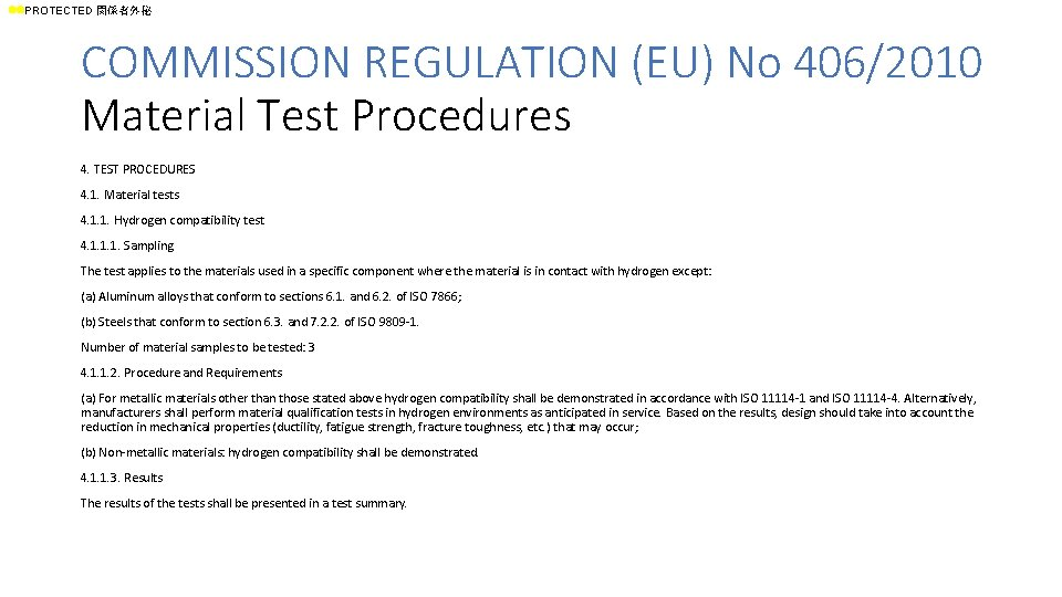 ll. PROTECTED 関係者外秘 COMMISSION REGULATION (EU) No 406/2010 Material Test Procedures 4. TEST PROCEDURES