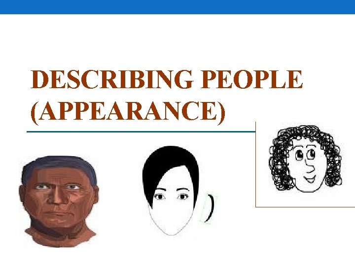 DESCRIBING PEOPLE (APPEARANCE)