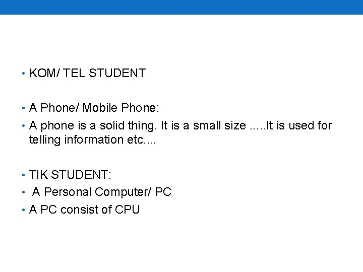 • KOM/ TEL STUDENT • A Phone/ Mobile Phone: • A phone is
