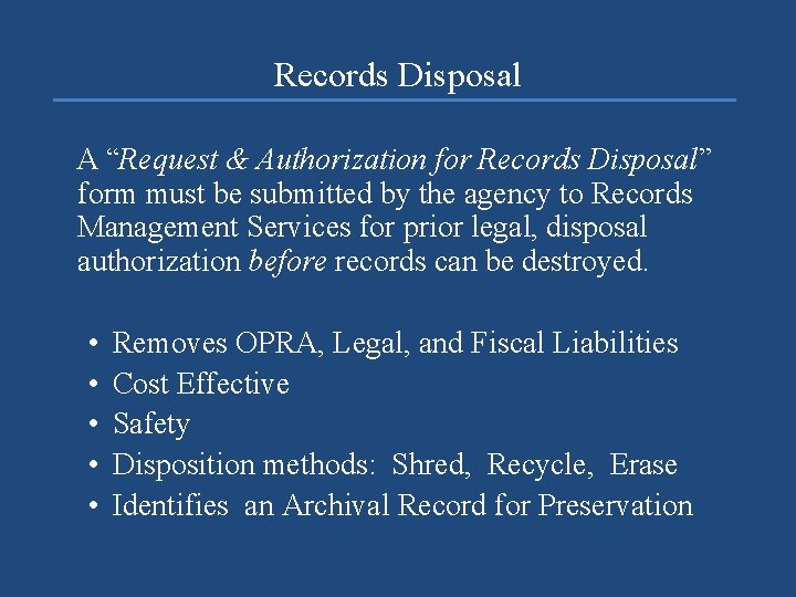 """Records Disposal A """"Request & Authorization for Records Disposal"""" form must be submitted by"""