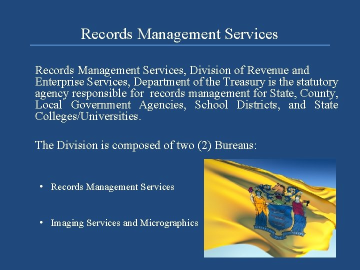 Records Management Services, Division of Revenue and Enterprise Services, Department of the Treasury is