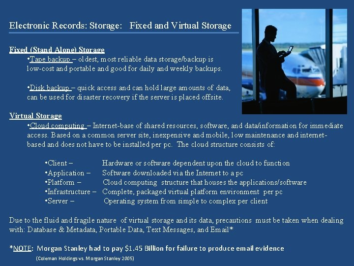 Electronic Records: Storage: Fixed and Virtual Storage Fixed (Stand Alone) Storage • Tape backup