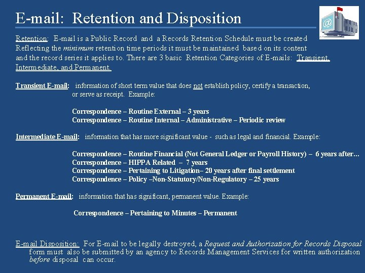 E-mail: Retention and Disposition Retention: E-mail is a Public Record and a Records Retention