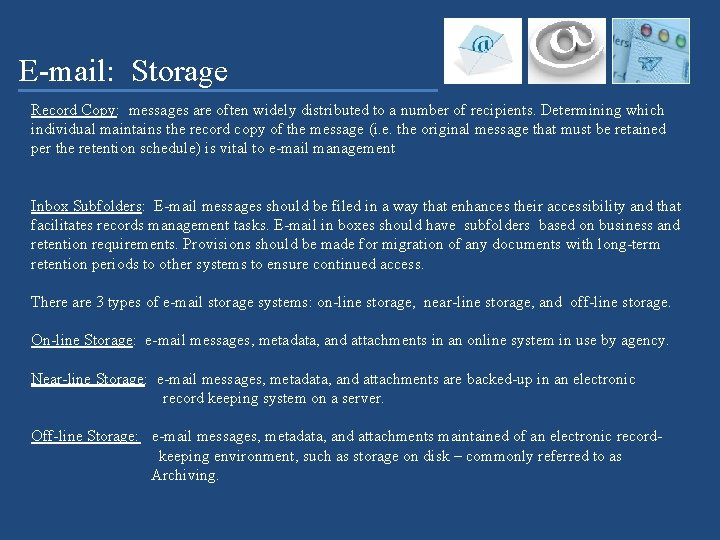 E-mail: Storage Record Copy: messages are often widely distributed to a number of recipients.