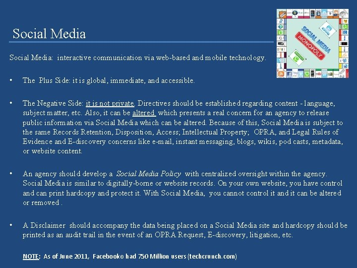Social Media: interactive communication via web-based and mobile technology. • The Plus Side: it