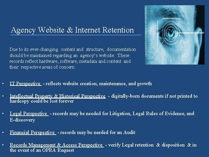 Agency Website & Internet Retention Due to its ever-changing content and structure, documentation should