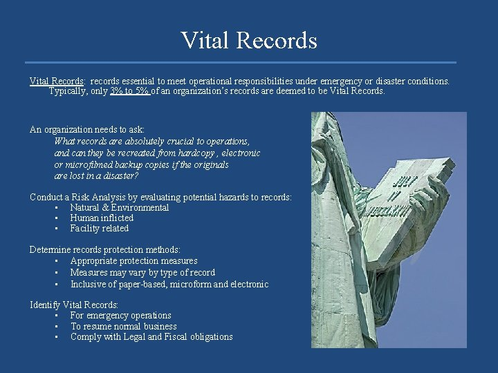 Vital Records Vital Records: records essential to meet operational responsibilities under emergency or disaster