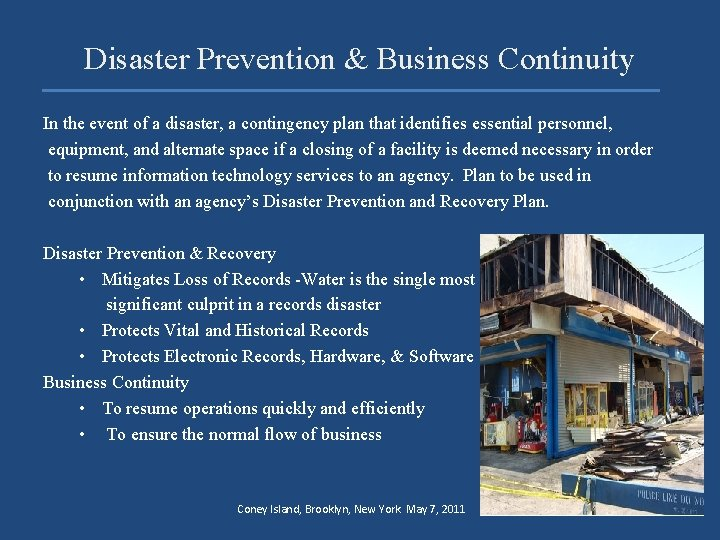 Disaster Prevention & Business Continuity In the event of a disaster, a contingency plan