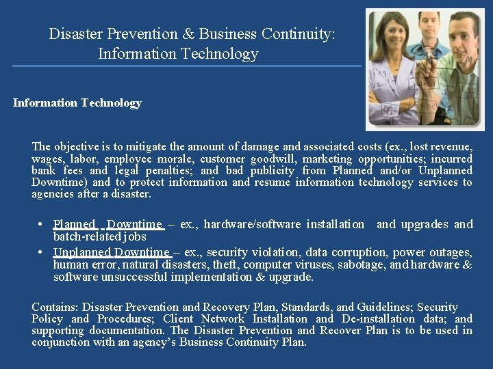 Disaster Prevention & Business Continuity: Information Technology The objective is to mitigate the amount