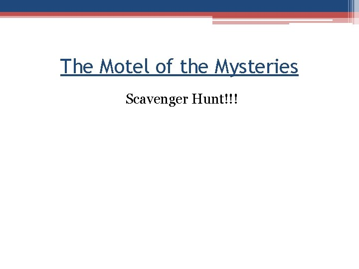 The Motel of the Mysteries Scavenger Hunt!!!