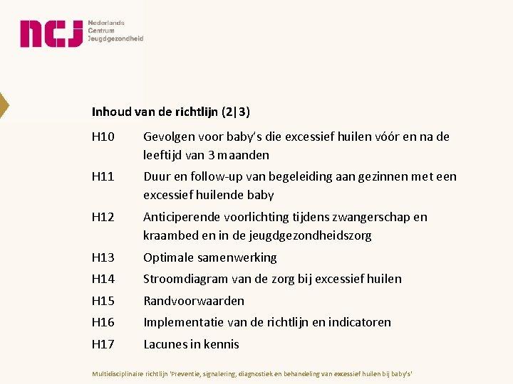 Inhoud van de richtlijn (2 3) H 10 Gevolgen voor baby's die excessief huilen vóór