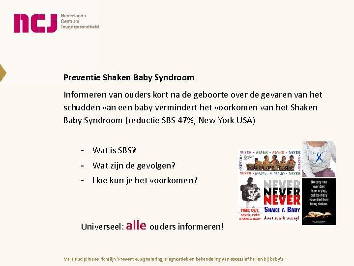 Preventie Shaken Baby Syndroom Informeren van ouders kort na de geboorte over de gevaren