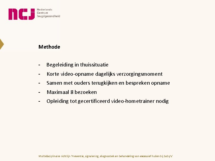 Methode - Begeleiding in thuissituatie - Korte video-opname dagelijks verzorgingsmoment - Samen met ouders
