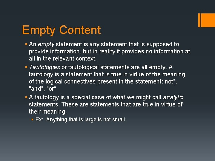 Empty Content § An empty statement is any statement that is supposed to provide