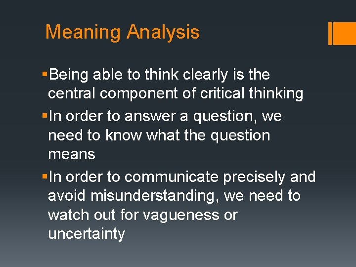 Meaning Analysis §Being able to think clearly is the central component of critical thinking