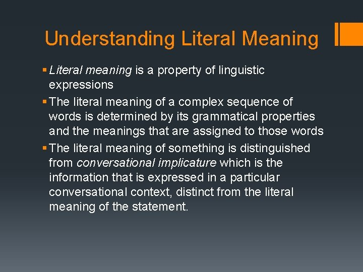 Understanding Literal Meaning § Literal meaning is a property of linguistic expressions § The