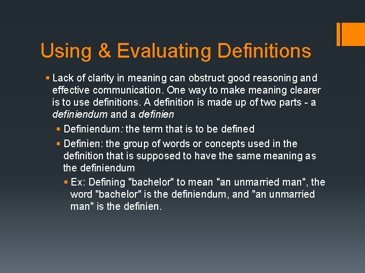 Using & Evaluating Definitions § Lack of clarity in meaning can obstruct good reasoning