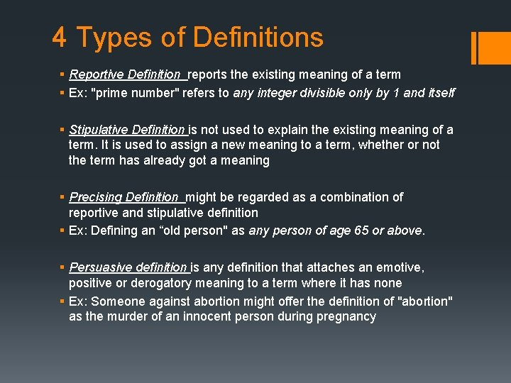 4 Types of Definitions § Reportive Definition reports the existing meaning of a term