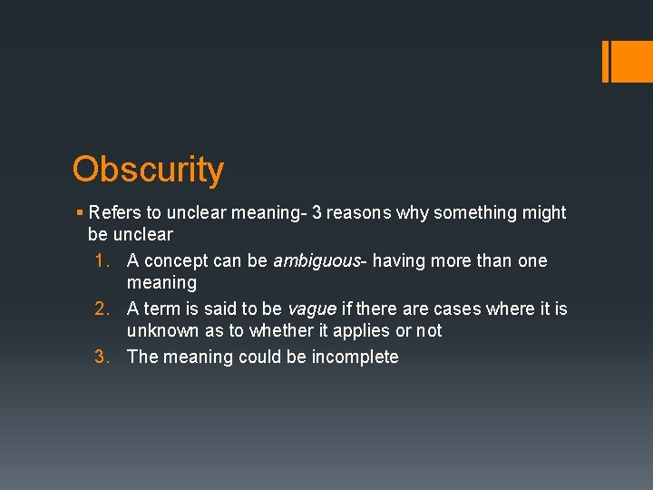 Obscurity § Refers to unclear meaning- 3 reasons why something might be unclear 1.