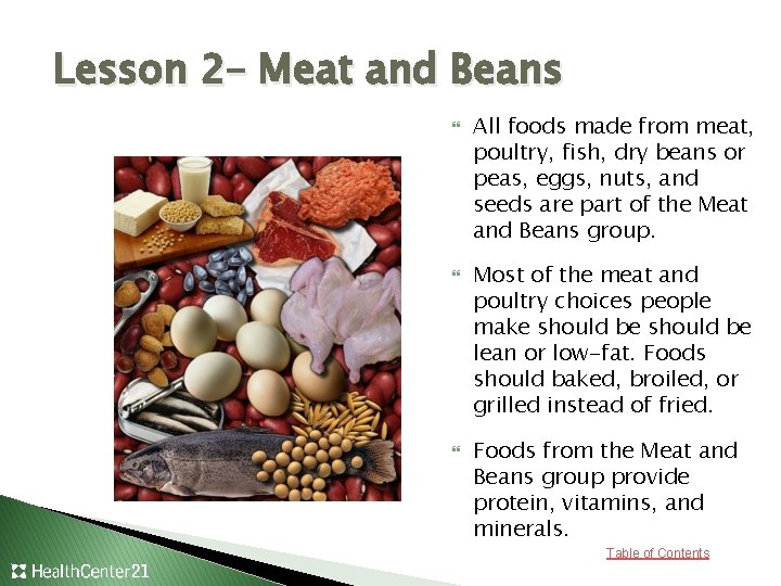 Lesson 2– Meat and Beans All foods made from meat, poultry, fish, dry beans