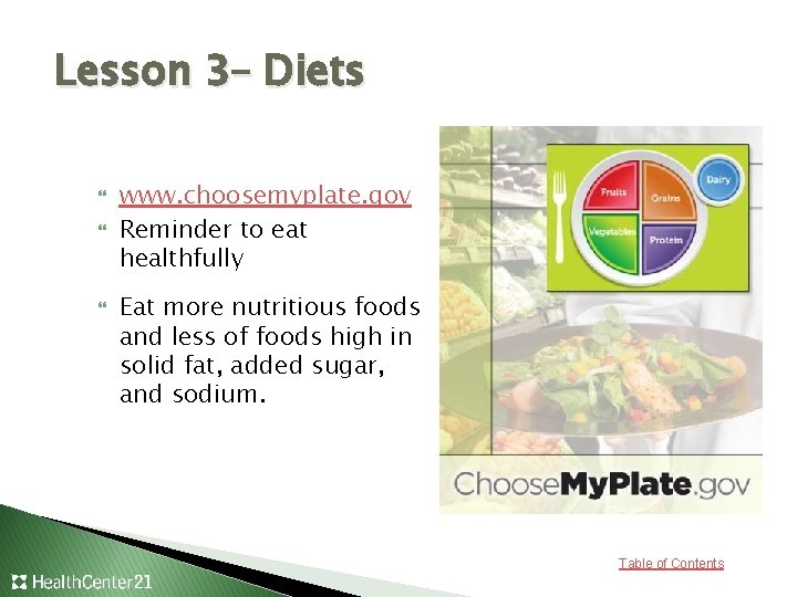 Lesson 3– Diets www. choosemyplate. gov Reminder to eat healthfully Eat more nutritious foods