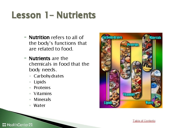 Lesson 1– Nutrients Nutrition refers to all of the body's functions that are related