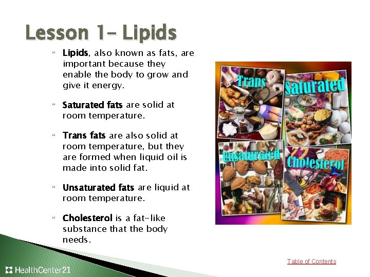 Lesson 1– Lipids Lipids, also known as fats, are important because they enable the