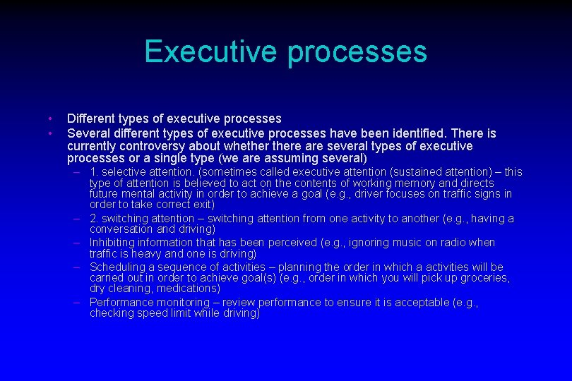 Executive processes • • Different types of executive processes Several different types of executive