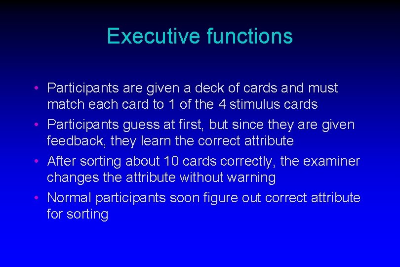 Executive functions • Participants are given a deck of cards and must match each