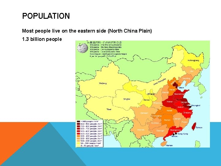 POPULATION Most people live on the eastern side (North China Plain) 1. 3 billion