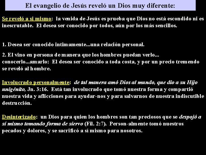 El evangelio de Jesús reveló un Dios muy diferente: Se reveló a si mismo: