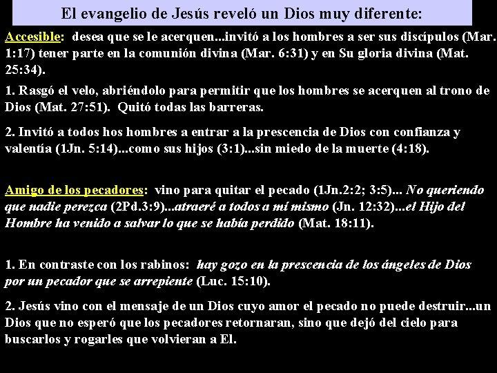 El evangelio de Jesús reveló un Dios muy diferente: Accesible: desea que se le