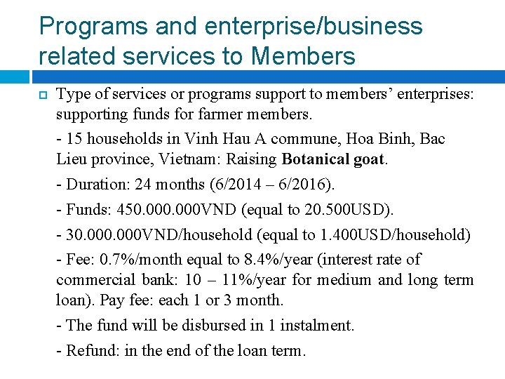 Programs and enterprise/business related services to Members Type of services or programs support to