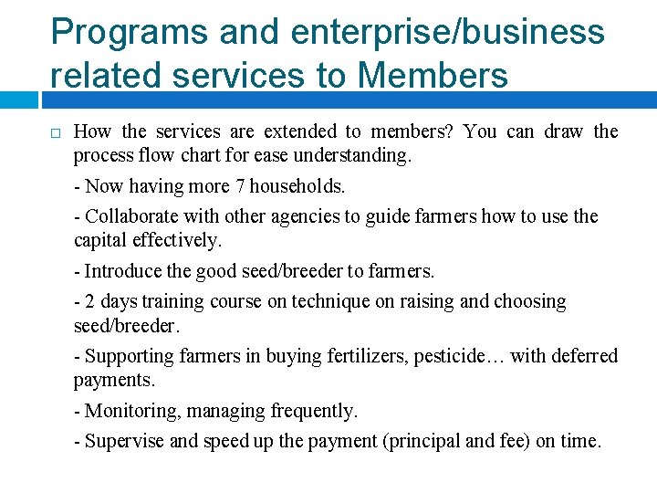 Programs and enterprise/business related services to Members How the services are extended to members?