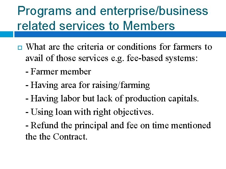 Programs and enterprise/business related services to Members What are the criteria or conditions for
