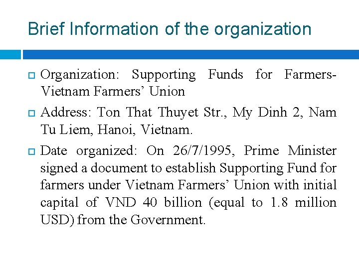 Brief Information of the organization Organization: Supporting Funds for Farmers. Vietnam Farmers' Union Address:
