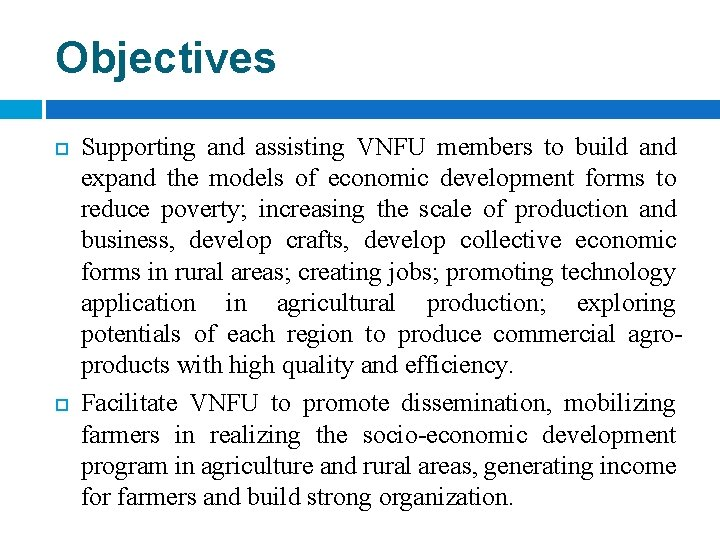 Objectives Supporting and assisting VNFU members to build and expand the models of economic