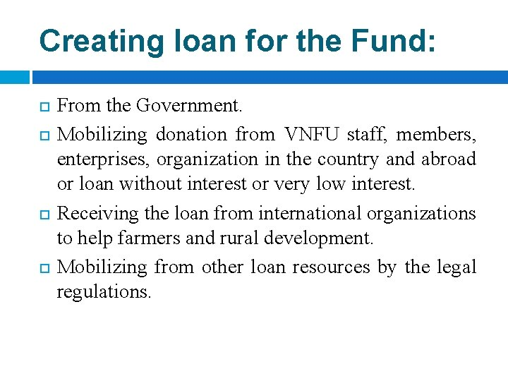 Creating loan for the Fund: From the Government. Mobilizing donation from VNFU staff, members,