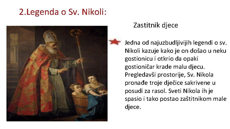 2. Legenda o Sv. Nikoli: Zastitnik djece • Jedna od najuzbudljivijih legendi o sv.