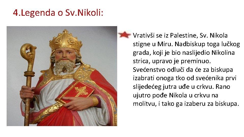 4. Legenda o Sv. Nikoli: • Vrativši se iz Palestine, Sv. Nikola stigne u