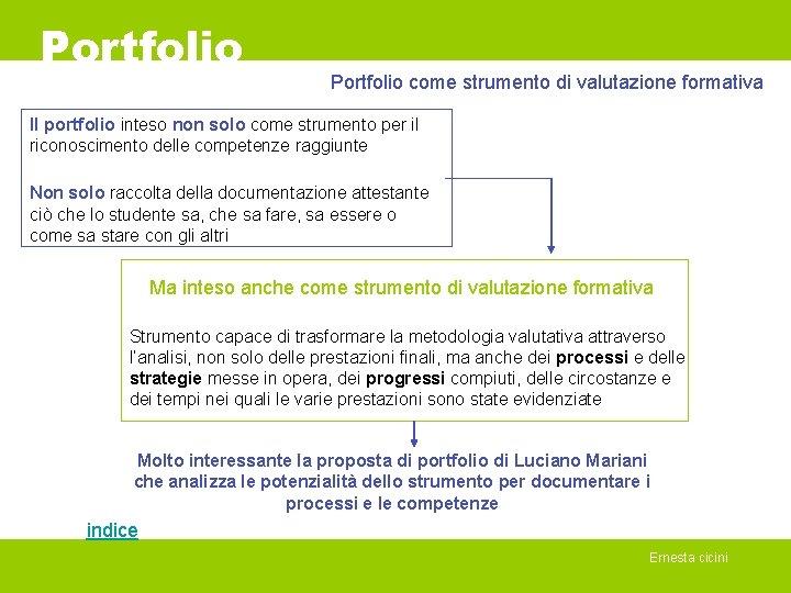 Portfolio come strumento di valutazione formativa Il portfolio inteso non solo come strumento per