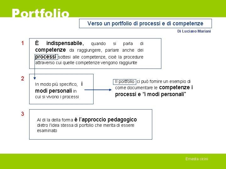 Portfolio Verso un portfolio di processi e di competenze Di Luciano Mariani 1 È