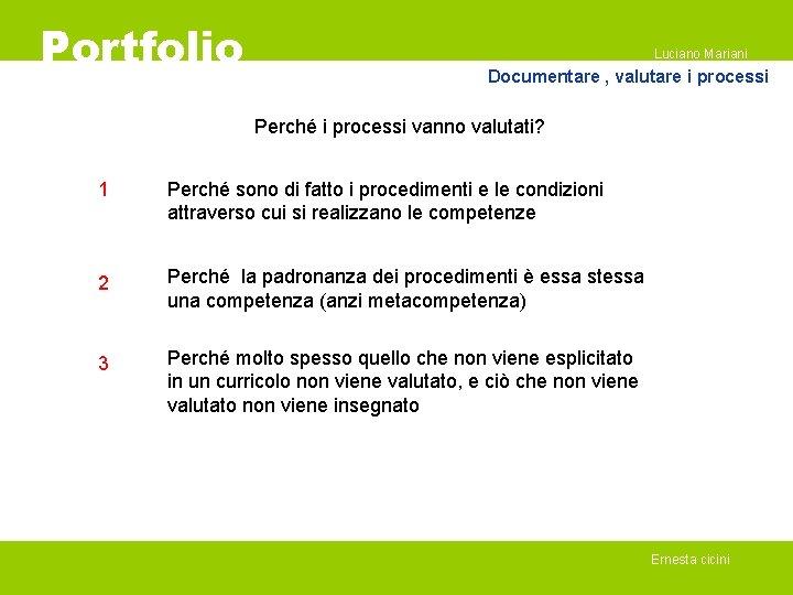 Portfolio Luciano Mariani Documentare , valutare i processi Perché i processi vanno valutati? 1
