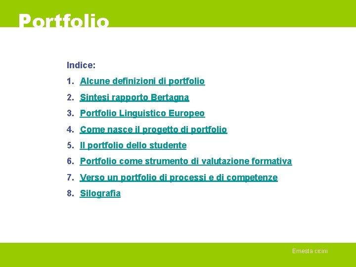 Portfolio Indice: 1. Alcune definizioni di portfolio 2. Sintesi rapporto Bertagna 3. Portfolio Linguistico